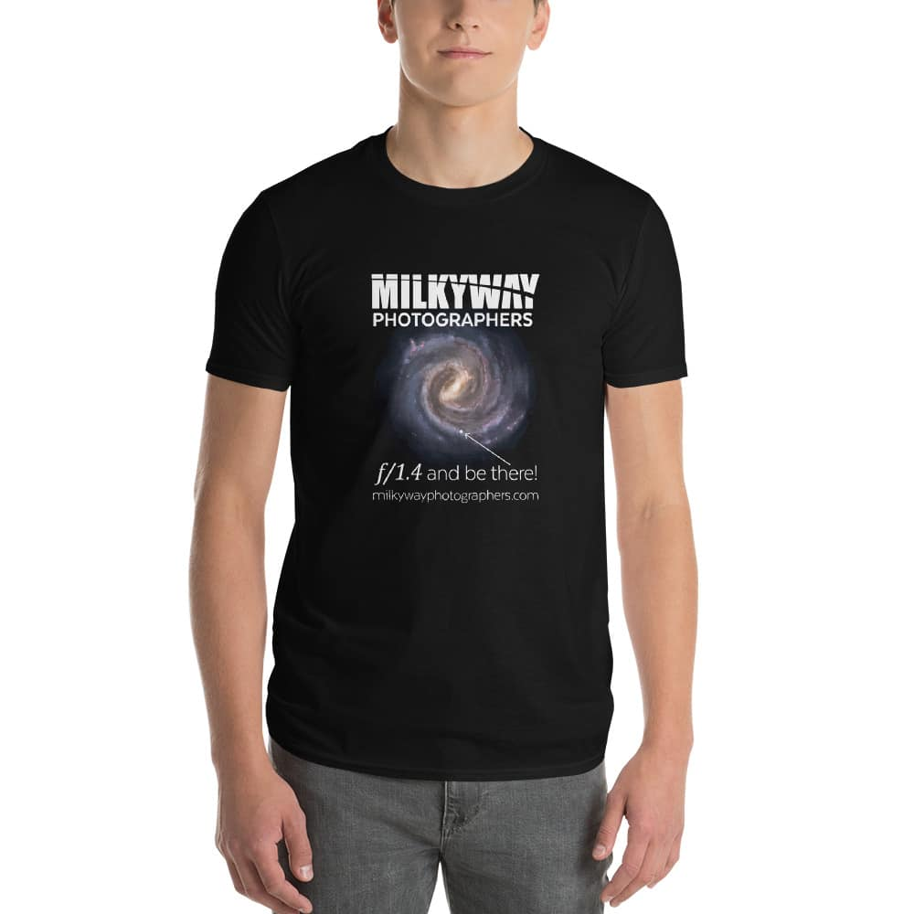 Milky Way Photographers f/1.4 and be there! t-shirt. Available at PhotogAdventures.com MilkyWayPhotographers.com