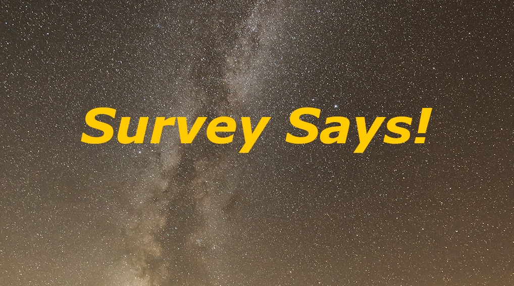 The Milky Way Wants to Know! MilkyWayPhotographers Reader Survey 11/01/2019
